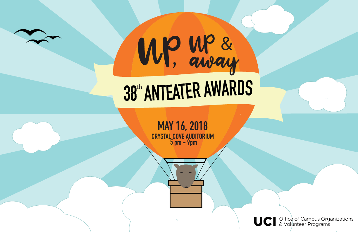 Up, up & away 38th Anteater Awards May 16, 2018 Crystal Cove Auditorium 5pm - 9pm